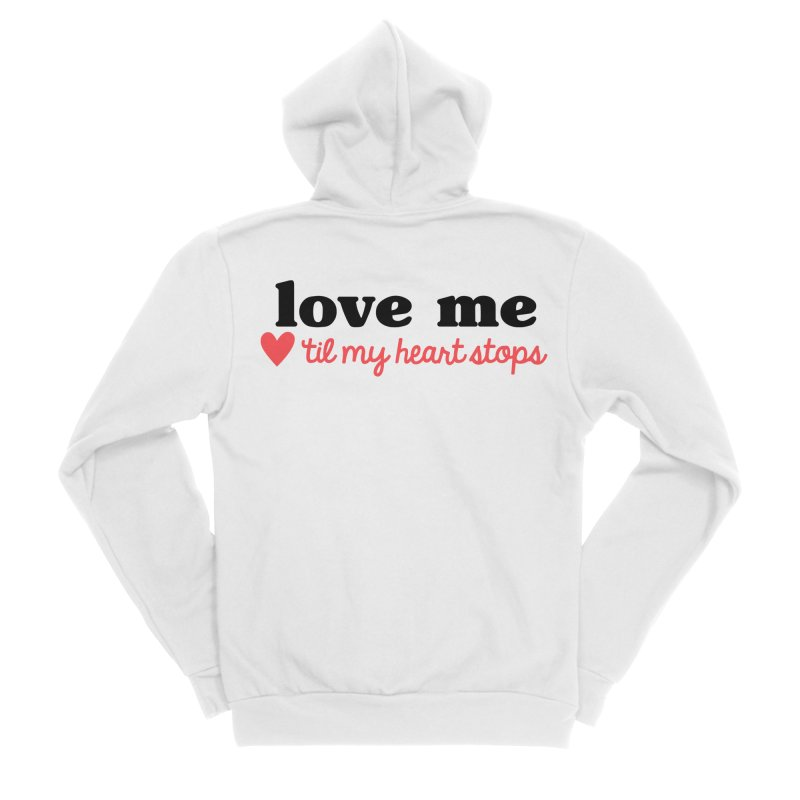 Love Me Til My Heart Stops Men's Zip-Up Hoody by Victory Screech Labs