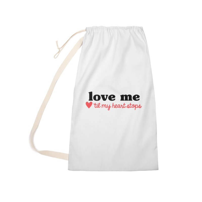 Love Me Til My Heart Stops Accessories Bag by Victory Screech Labs
