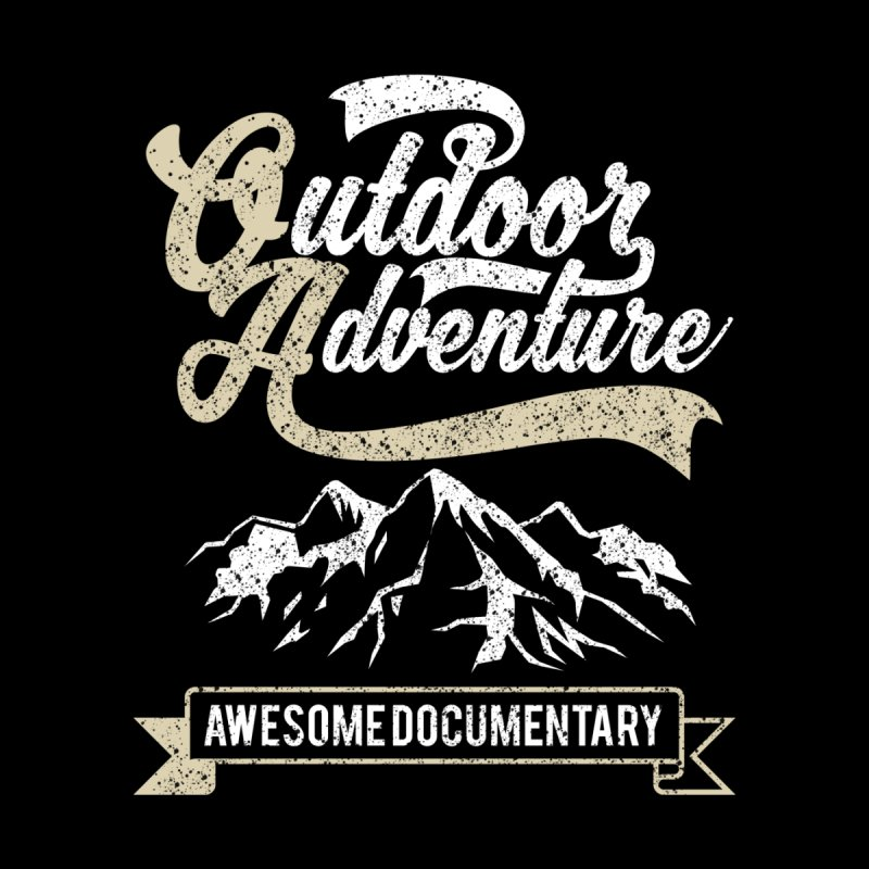 Outdoor Adventure by Awesome Documentary