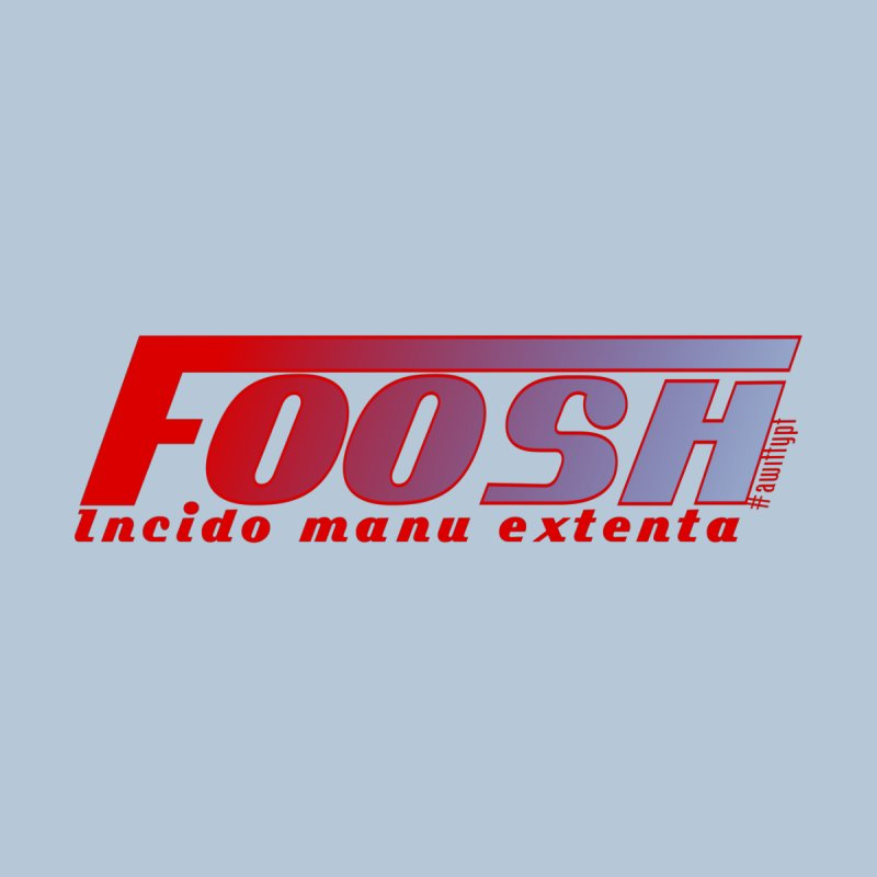 FOOSH (with latin) by A WittyPT's Artist Shop