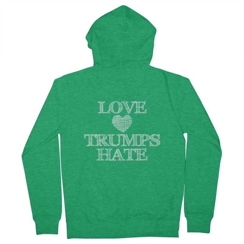 Love Trumps Hate Women's Zip-Up Hoody by Awkward Design Co. Artist Shop