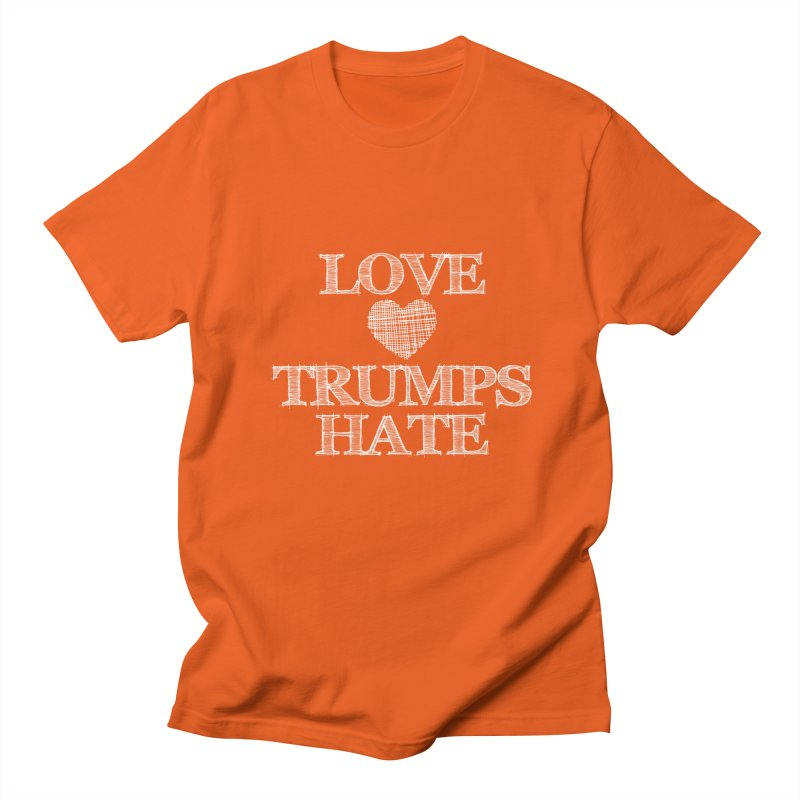 Love Trumps Hate Women's Unisex T-Shirt by Awkward Design Co. Artist Shop
