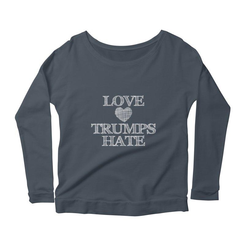 Love Trumps Hate Women's Longsleeve Scoopneck  by Awkward Design Co. Artist Shop