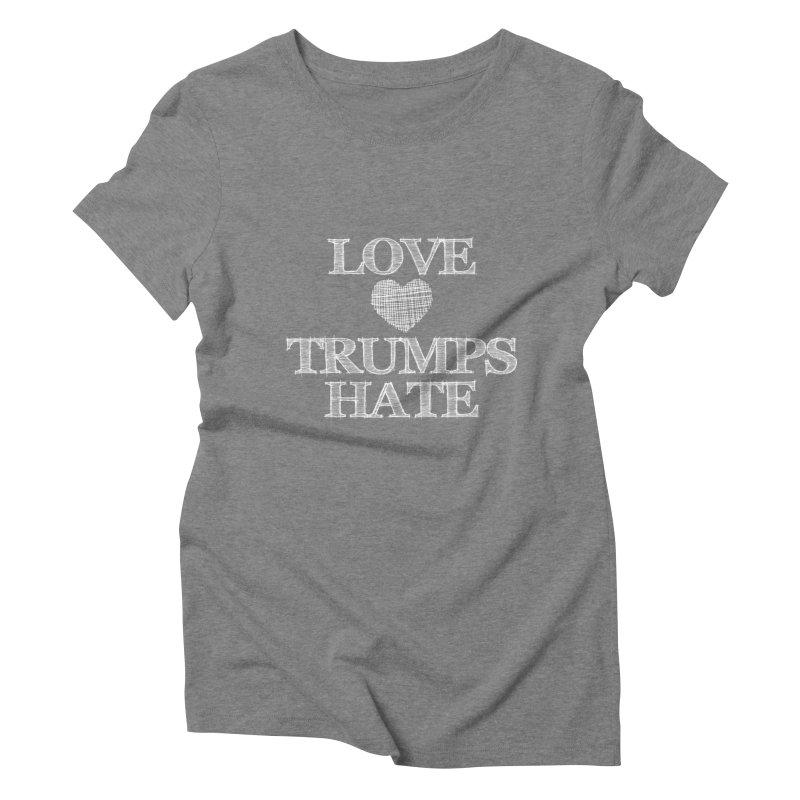 Love Trumps Hate Women's Triblend T-shirt by Awkward Design Co. Artist Shop