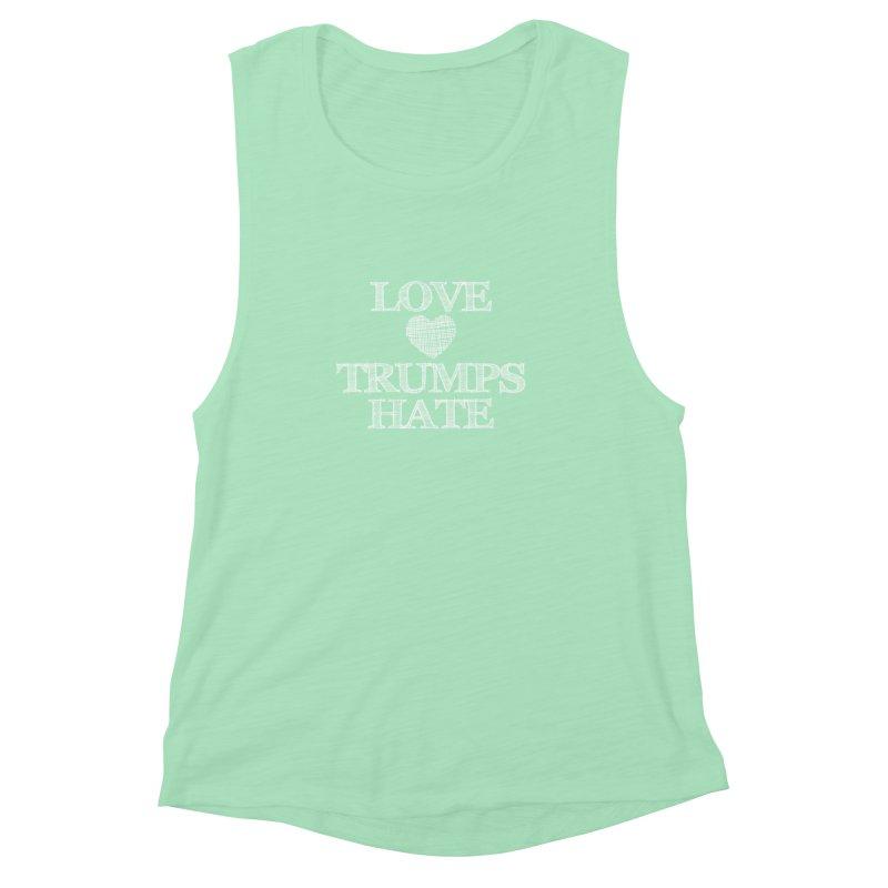 Love Trumps Hate Women's Muscle Tank by Awkward Design Co. Artist Shop
