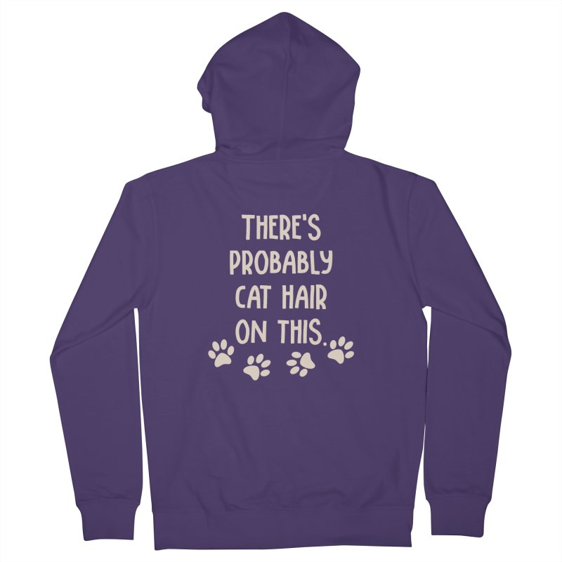 There's Probably Cat Hair On This Women's Zip-Up Hoody by Awkward Design Co. Artist Shop