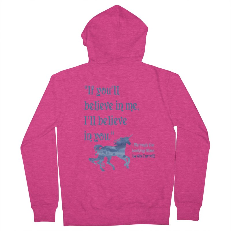 If You'll Believe in Me Alice Through the Looking Glass Unicorn Quote Women's Zip-Up Hoody by Awkward Design Co. Artist Shop