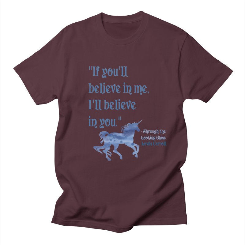 If You'll Believe in Me Alice Through the Looking Glass Unicorn Quote Women's Unisex T-Shirt by Awkward Design Co. Artist Shop