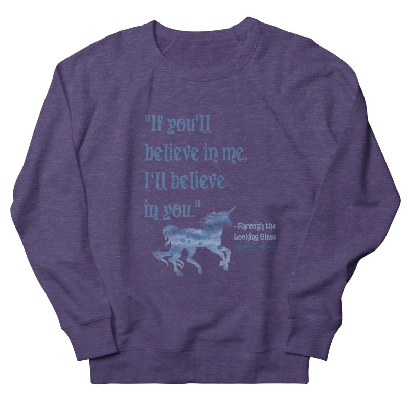 If You'll Believe in Me Alice Through the Looking Glass Unicorn Quote Women's Sweatshirt by Awkward Design Co. Artist Shop