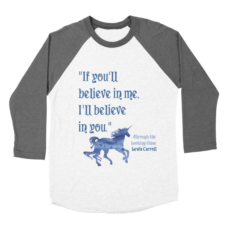If You'll Believe in Me Alice Through the Looking Glass Unicorn Quote Women's Baseball Triblend T-Shirt by Awkward Design Co. Artist Shop