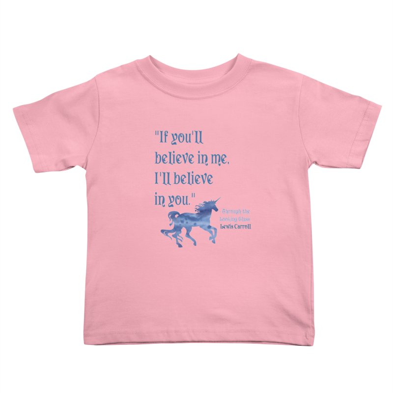 If You'll Believe in Me Alice Through the Looking Glass Unicorn Quote Kids Toddler T-Shirt by Awkward Design Co. Artist Shop
