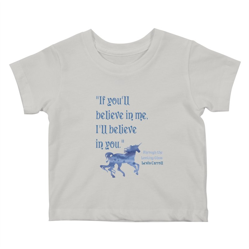 If You'll Believe in Me Alice Through the Looking Glass Unicorn Quote Kids Baby T-Shirt by Awkward Design Co. Artist Shop