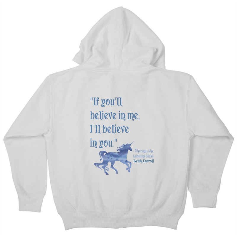 If You'll Believe in Me Alice Through the Looking Glass Unicorn Quote Kids Zip-Up Hoody by Awkward Design Co. Artist Shop