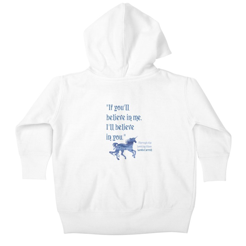 If You'll Believe in Me Alice Through the Looking Glass Unicorn Quote Kids Baby Zip-Up Hoody by Awkward Design Co. Artist Shop