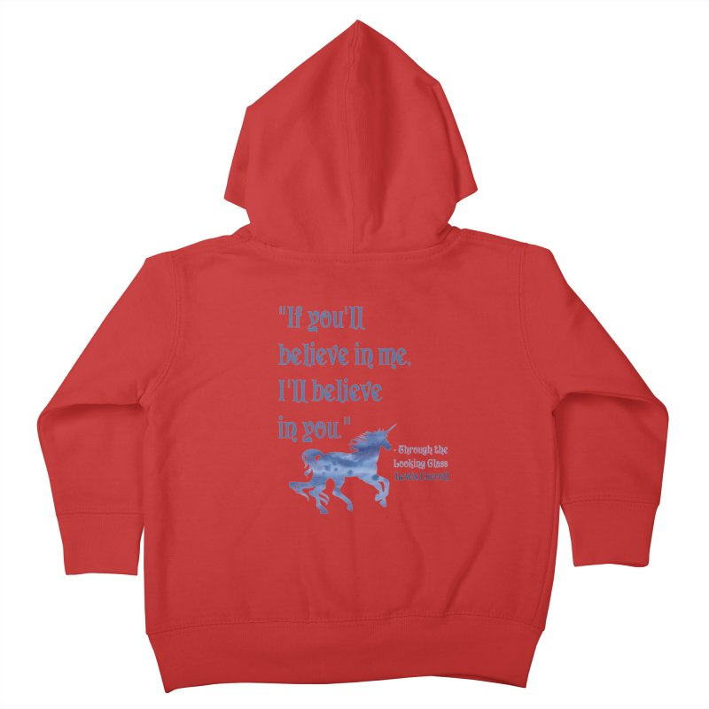 If You'll Believe in Me Alice Through the Looking Glass Unicorn Quote Kids Toddler Zip-Up Hoody by Awkward Design Co. Artist Shop
