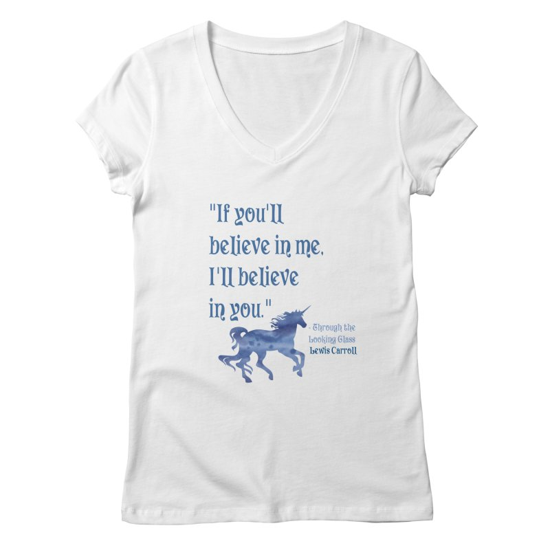 If You'll Believe in Me Alice Through the Looking Glass Unicorn Quote Women's V-Neck by Awkward Design Co. Artist Shop