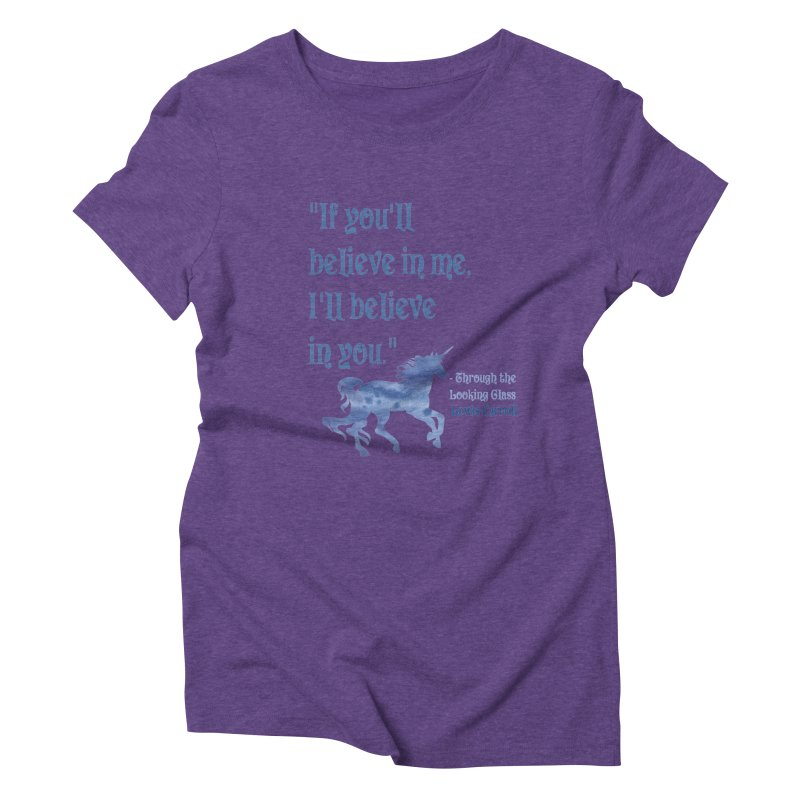 If You'll Believe in Me Alice Through the Looking Glass Unicorn Quote Women's Triblend T-shirt by Awkward Design Co. Artist Shop