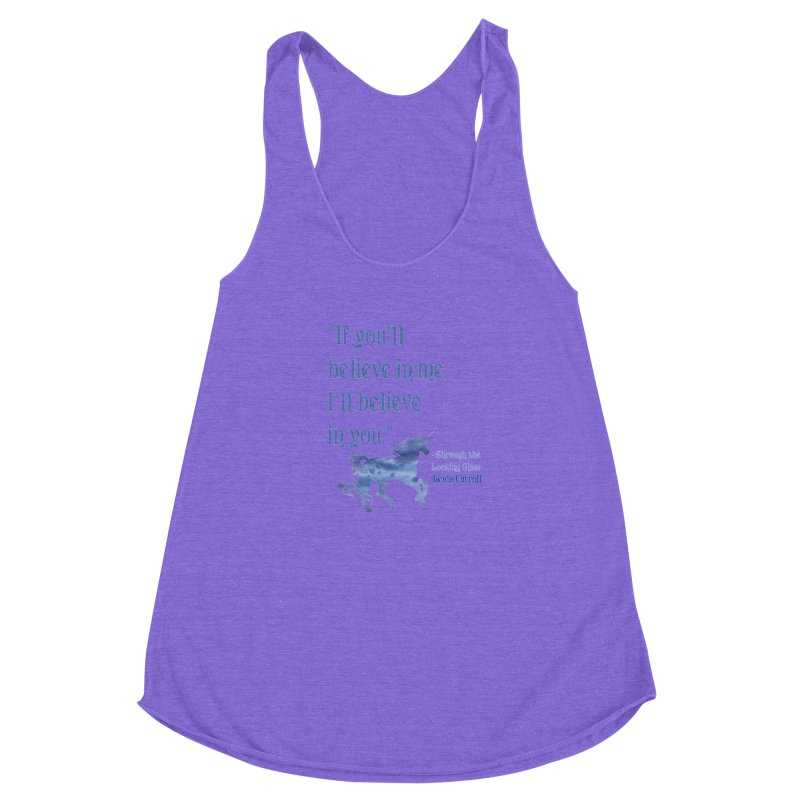 If You'll Believe in Me Alice Through the Looking Glass Unicorn Quote Women's Racerback Triblend Tank by Awkward Design Co. Artist Shop