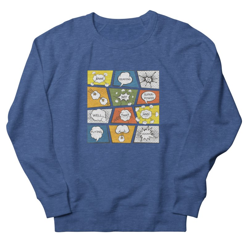 Reading Is My Superpower, Well, That and Flying Graphic Novel Design Women's Sweatshirt by Awkward Design Co. Artist Shop