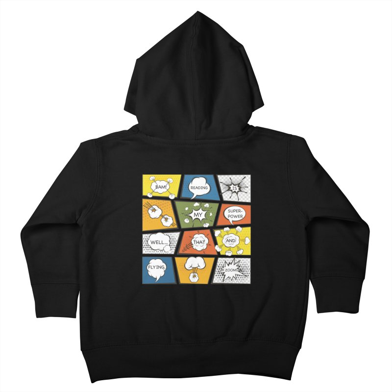 Reading Is My Superpower, Well, That and Flying Graphic Novel Design Kids Toddler Zip-Up Hoody by Awkward Design Co. Artist Shop