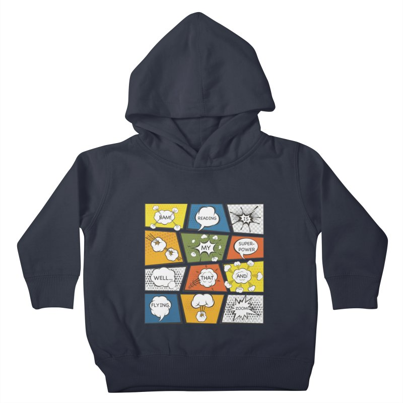 Reading Is My Superpower, Well, That and Flying Graphic Novel Design Kids Toddler Pullover Hoody by Awkward Design Co. Artist Shop