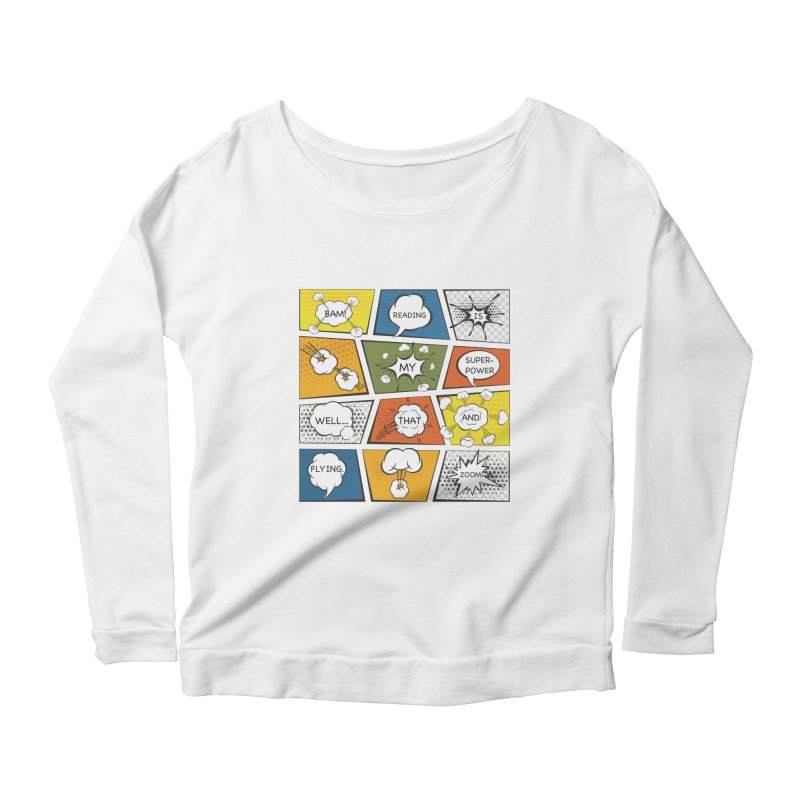 Reading Is My Superpower, Well, That and Flying Graphic Novel Design Women's Longsleeve Scoopneck  by Awkward Design Co. Artist Shop