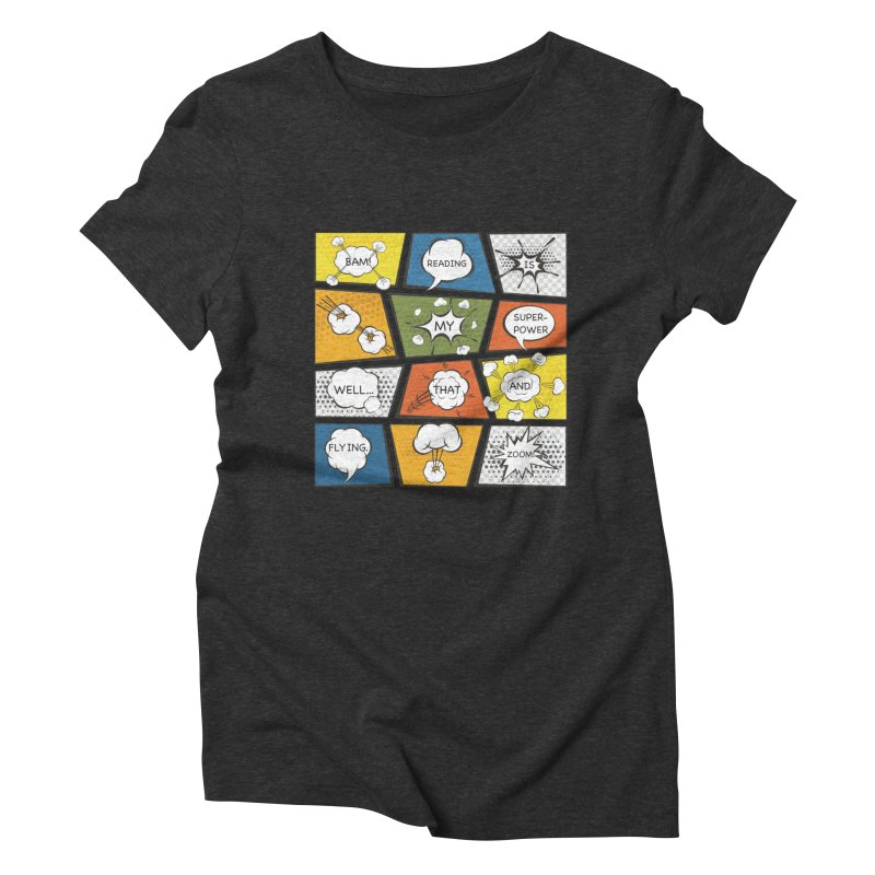 Reading Is My Superpower, Well, That and Flying Graphic Novel Design Women's Triblend T-Shirt by Awkward Design Co. Artist Shop