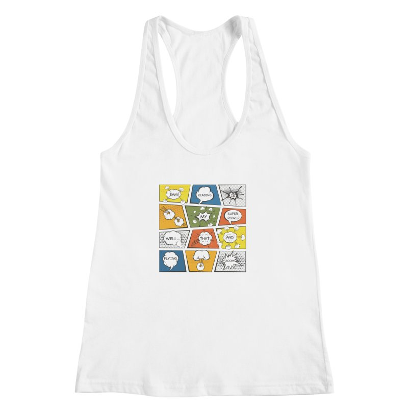 Reading Is My Superpower, Well, That and Flying Graphic Novel Design Women's Racerback Tank by Awkward Design Co. Artist Shop