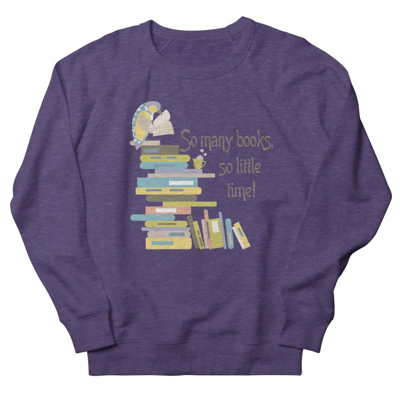 So Many Books So Little Time Bibliophile Bird Reading  Women's Sweatshirt by Awkward Design Co. Artist Shop