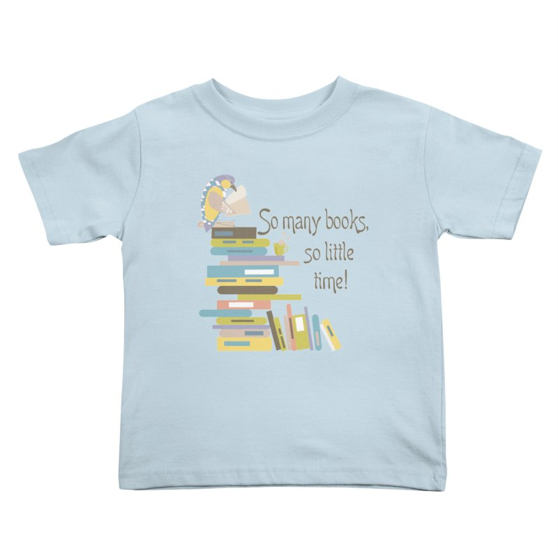 So Many Books So Little Time Bibliophile Bird Reading  Kids Toddler T-Shirt by Awkward Design Co. Artist Shop