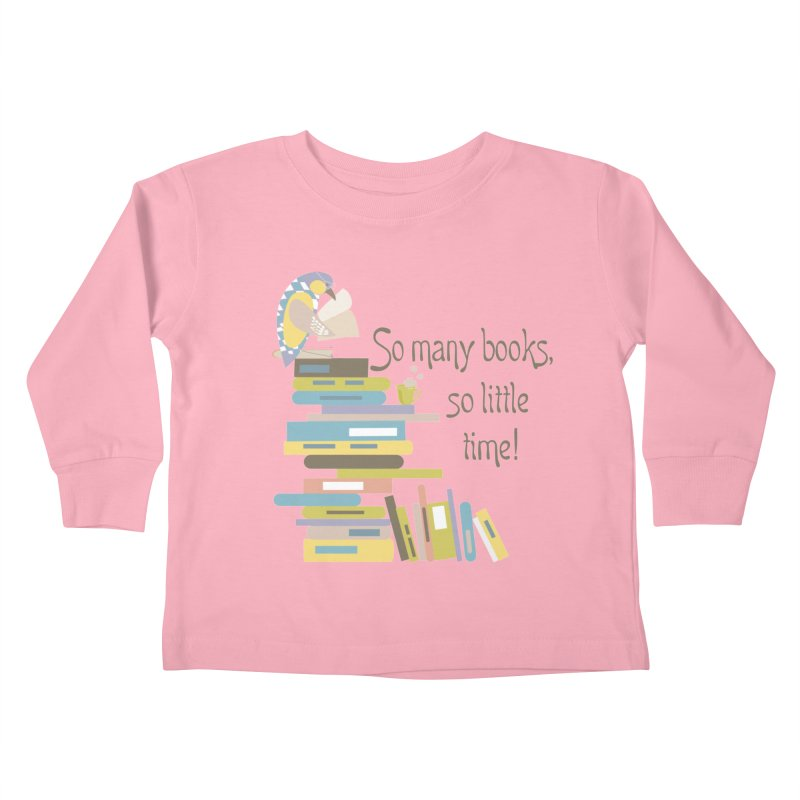 So Many Books So Little Time Bibliophile Bird Reading  Kids Toddler Longsleeve T-Shirt by Awkward Design Co. Artist Shop