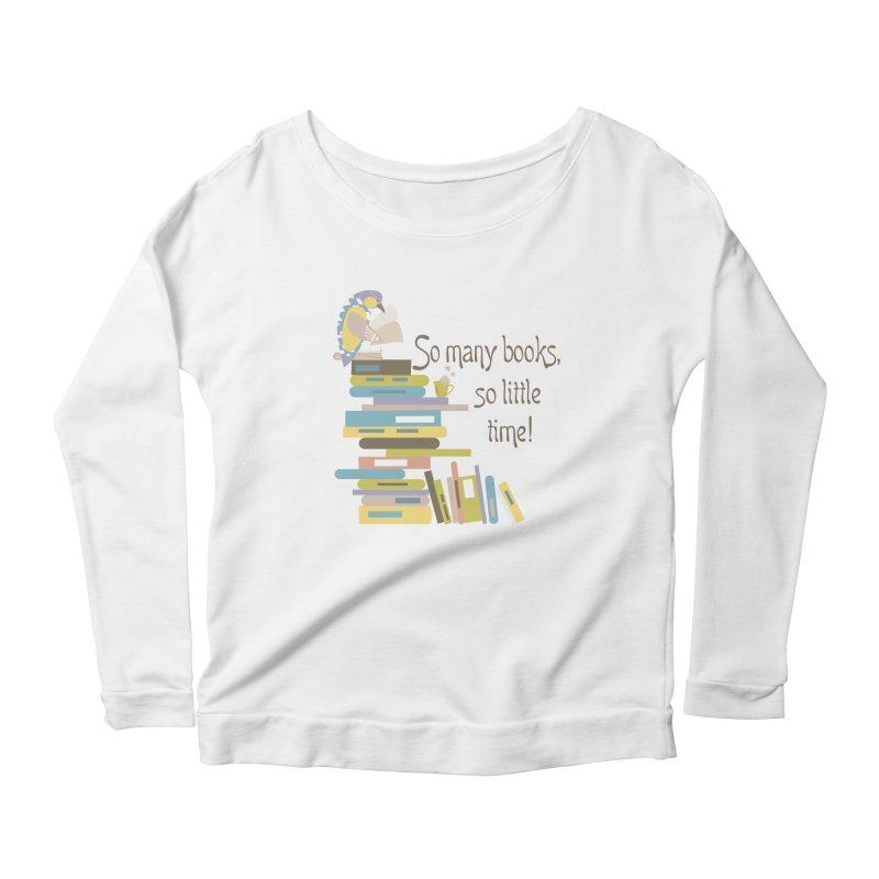 So Many Books So Little Time Bibliophile Bird Reading  Women's Longsleeve Scoopneck  by Awkward Design Co. Artist Shop