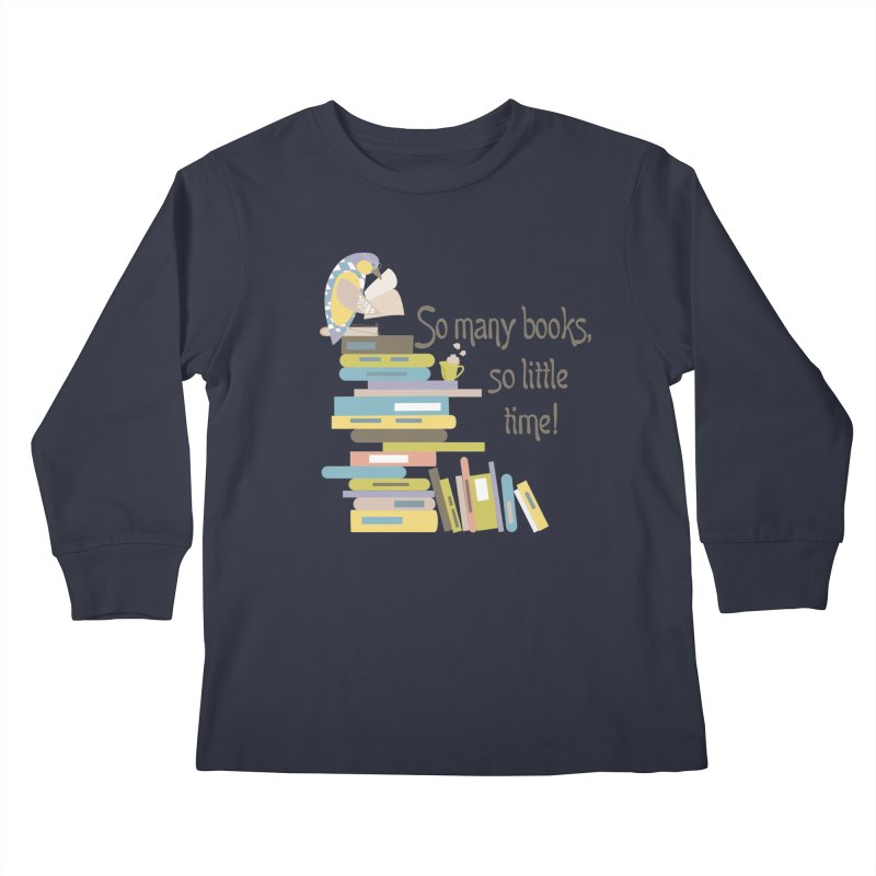 So Many Books So Little Time Bibliophile Bird Reading  Kids Longsleeve T-Shirt by Awkward Design Co. Artist Shop