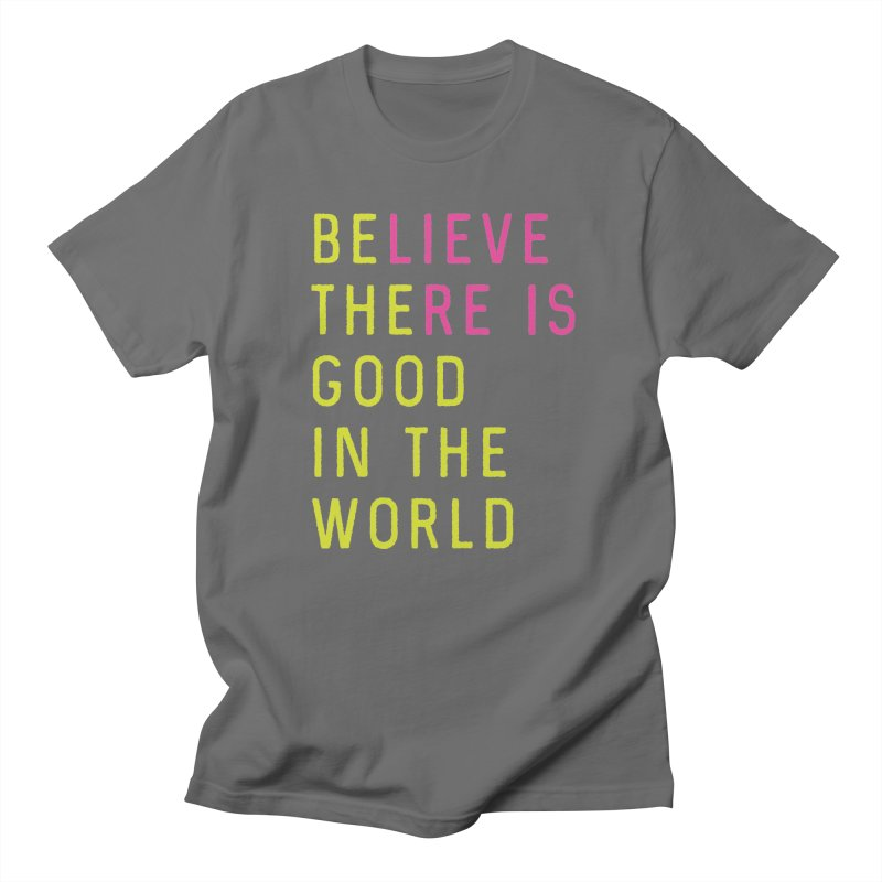 Believe There is / Be The Good In The World  in Men's T-Shirt Asphalt by Awkward Design Co. Artist Shop