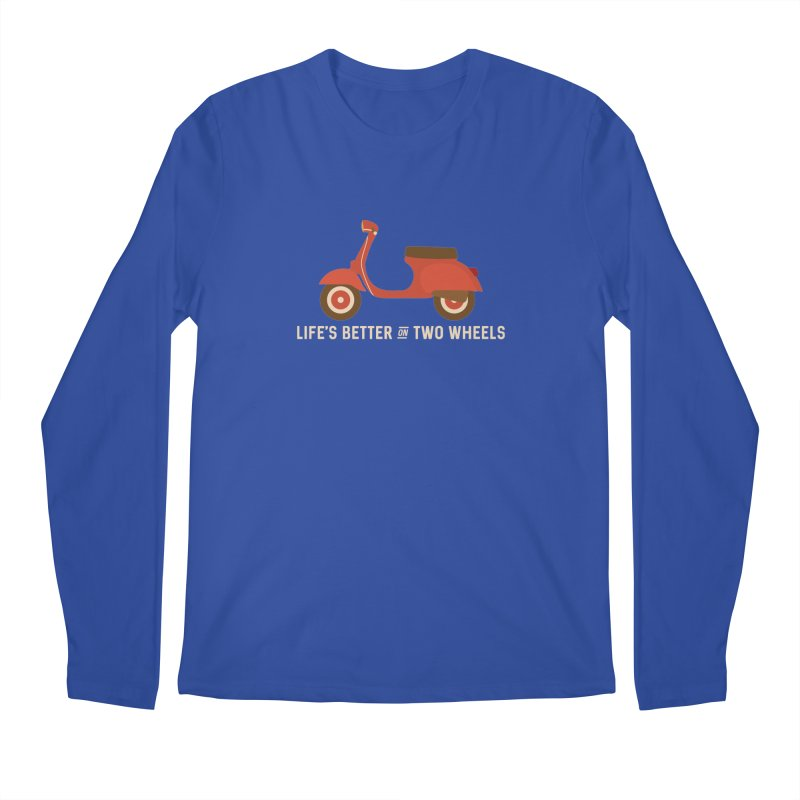 Life's Better on Two Wheels for Scooter Owners Men's Longsleeve T-Shirt by Awkward Design Co. Artist Shop