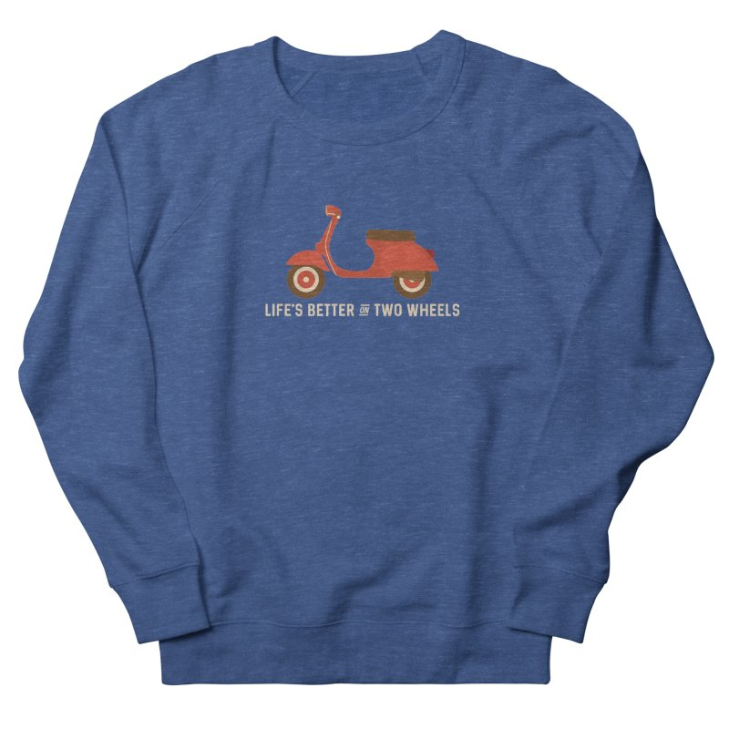 Life's Better on Two Wheels for Scooter Owners Men's Sweatshirt by Awkward Design Co. Artist Shop