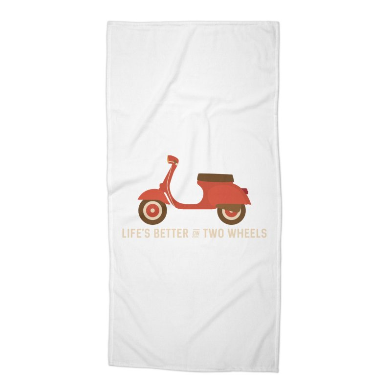 Life's Better on Two Wheels for Scooter Owners Accessories Beach Towel by Awkward Design Co. Artist Shop