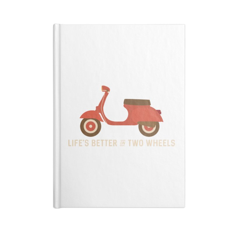 Life's Better on Two Wheels for Scooter Owners Accessories Notebook by Awkward Design Co. Artist Shop