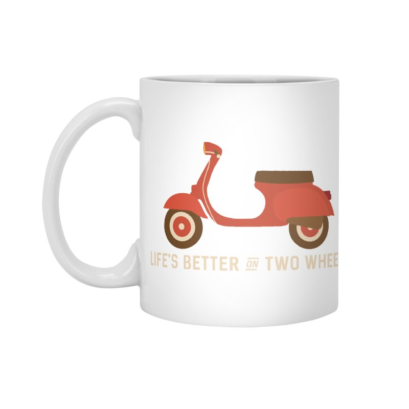 Life's Better on Two Wheels for Scooter Owners Accessories Mug by Awkward Design Co. Artist Shop