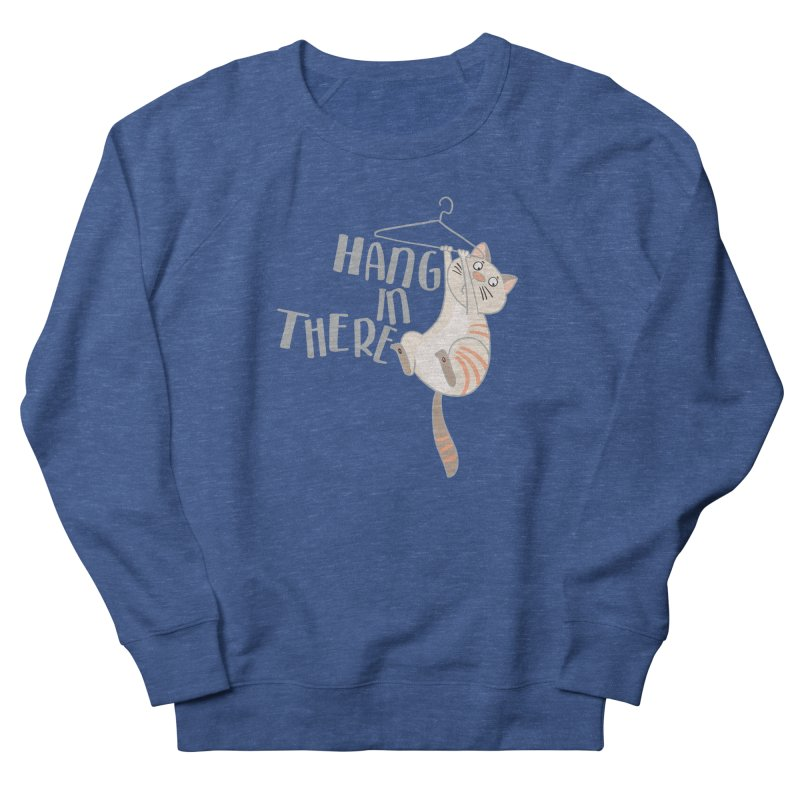 Hang In There in Men's Sweatshirt Heather Royal by Awkward Design Co. Artist Shop