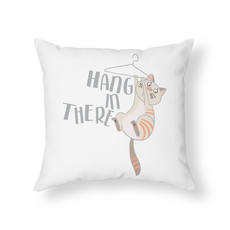 Hang In There Home Throw Pillow by Awkward Design Co. Artist Shop