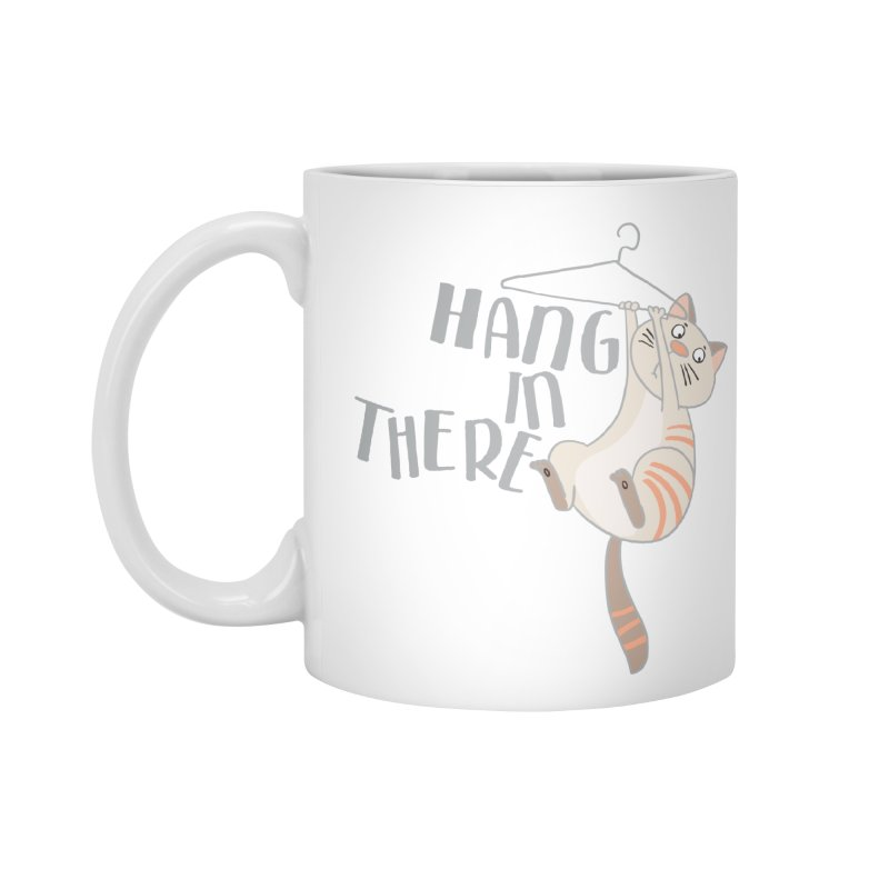 Hang In There Accessories Mug by Awkward Design Co. Artist Shop