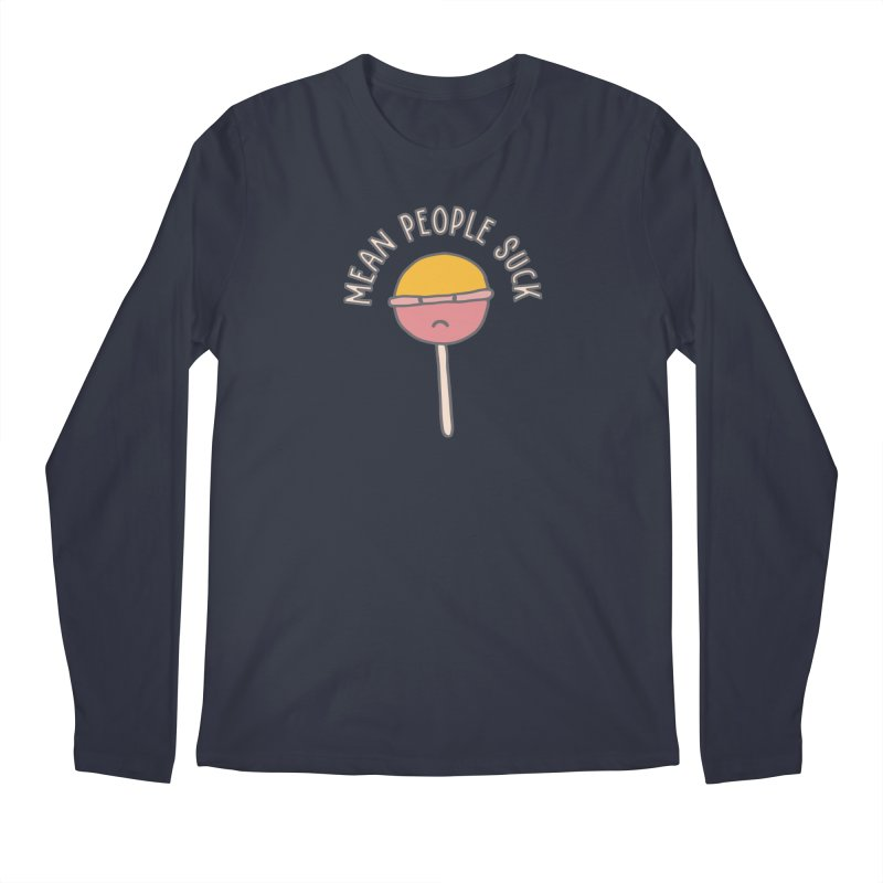 Mean People Suck Lollipop Men's Longsleeve T-Shirt by Awkward Design Co. Artist Shop