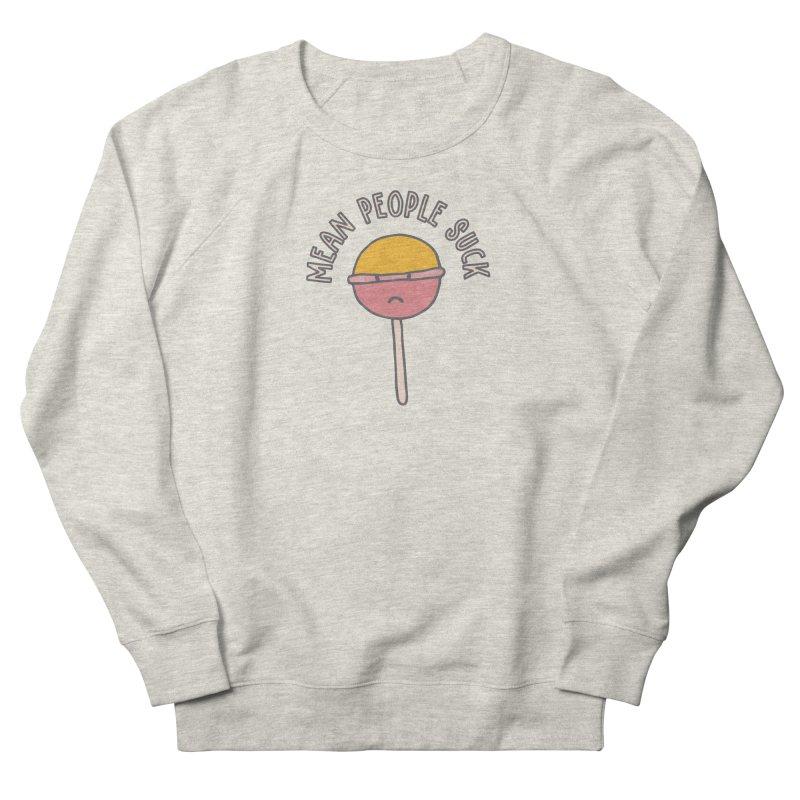 Mean People Suck Lollipop Men's Sweatshirt by Awkward Design Co. Artist Shop