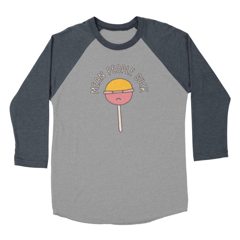 Mean People Suck Lollipop Men's Baseball Triblend T-Shirt by Awkward Design Co. Artist Shop