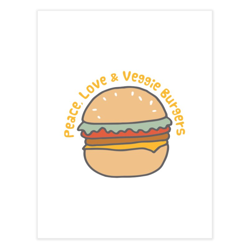 Peace, Love & Veggie Burgers Home Fine Art Print by Awkward Design Co. Artist Shop