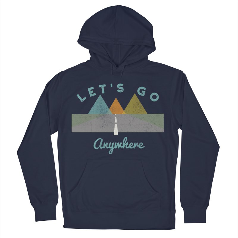 Let's Go Anywhere Mountains Road Trip Men's Pullover Hoody by Awkward Design Co. Artist Shop