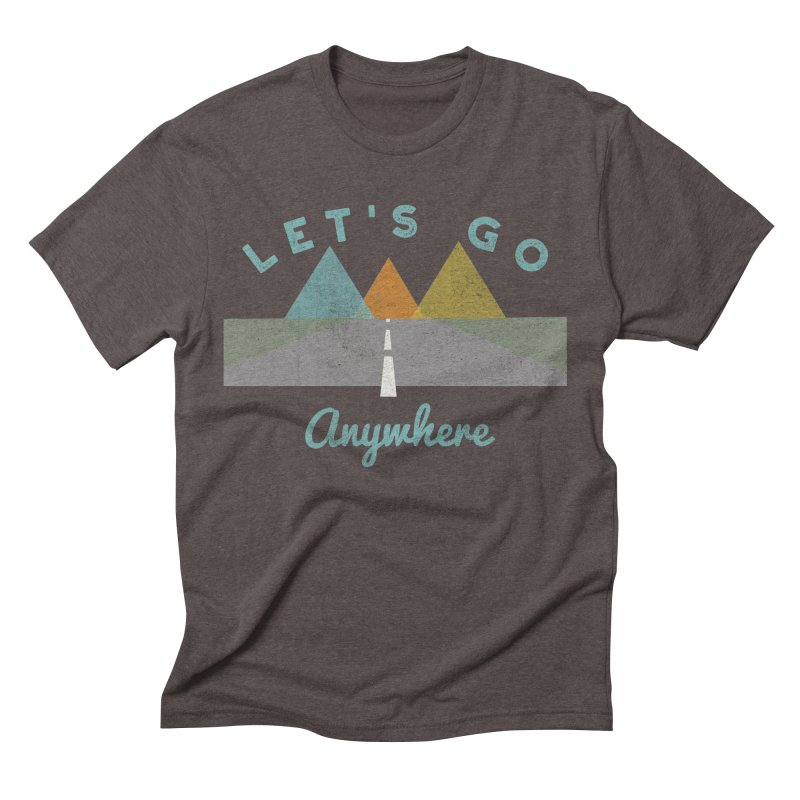 Let's Go Anywhere Mountains Road Trip Men's Triblend T-Shirt by Awkward Design Co. Artist Shop