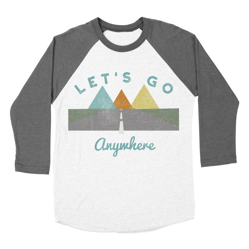 Let's Go Anywhere Mountains Road Trip Men's Baseball Triblend T-Shirt by Awkward Design Co. Artist Shop
