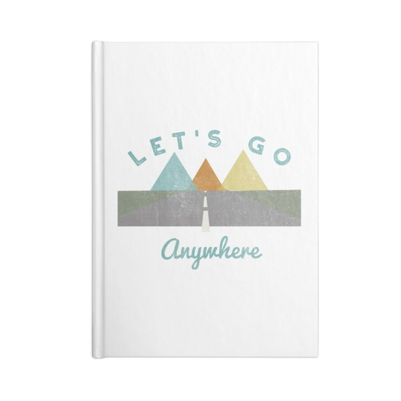 Let's Go Anywhere Mountains Road Trip Accessories Notebook by Awkward Design Co. Artist Shop